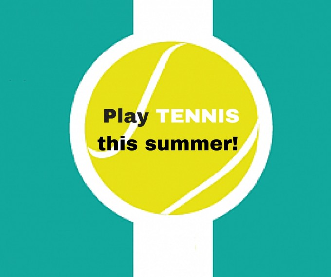 Play TENNIS this summer!